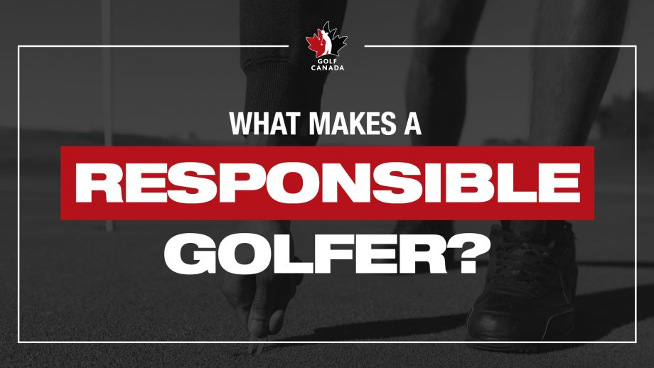 What makes a responsible golfer?